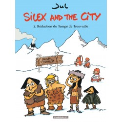 BD  Silex and the city Volume 2 - Reduction du temps de Trouvaille  JUL