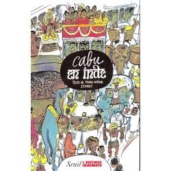 Cabu en Inde Cabu et Pierre-Antoine Donnet Le Seuil Histoire immédiate 2002