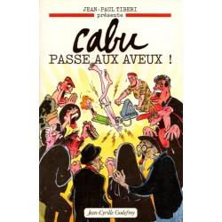 Cabu passe aux aveux Cabu et Jean-Paul Tiberi Godefroy Editions 1996